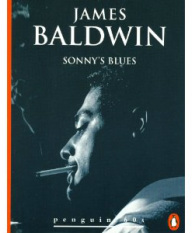 different perspectives in the short story sonnys blues by james baldwin Sonnys blues by james baldwin and you must quote 4 or 5 times from 2 different literary critics write on an idea that appeals to you, an idea that you could develop in a researched essay for example, if you enjoyed james baldwins short story sonnys blues.